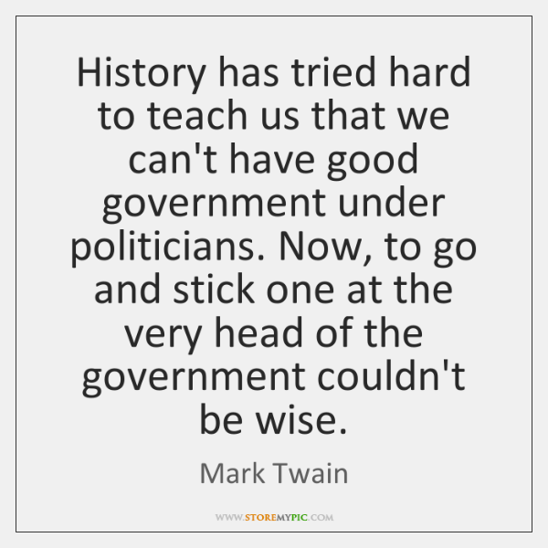 History has tried hard to teach us that we can't have good ...