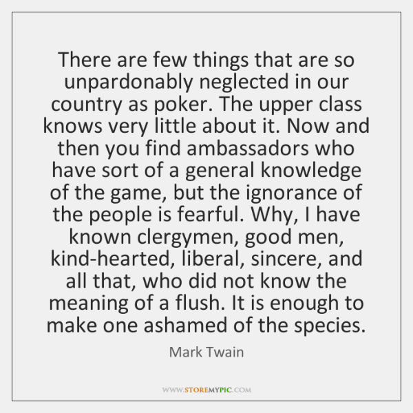 There are few things that are so unpardonably neglected in our country ...