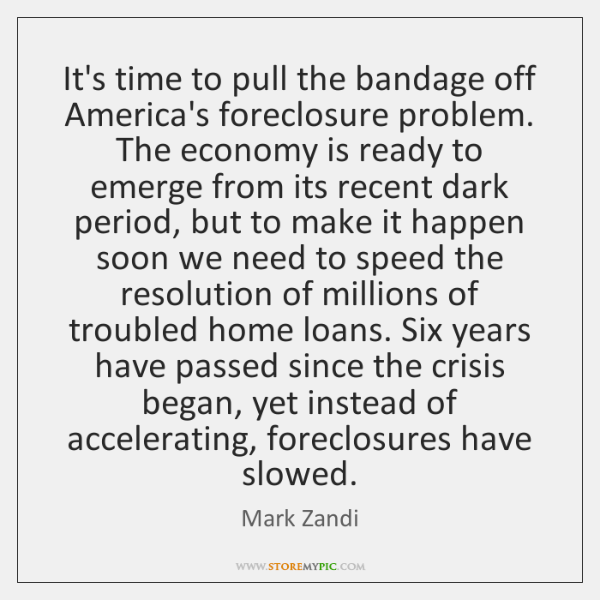 It's time to pull the bandage off America's foreclosure problem. The economy ...
