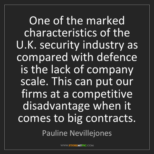 Pauline Nevillejones: One of the marked characteristics of the U.K. security...