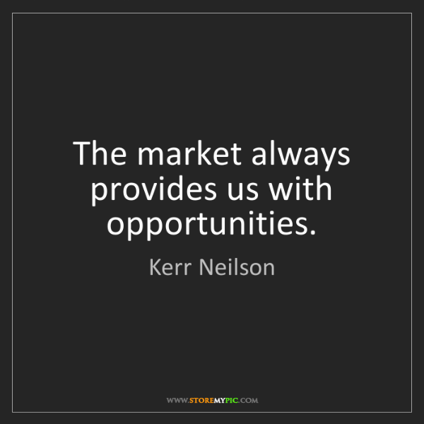 Kerr Neilson: The market always provides us with opportunities.