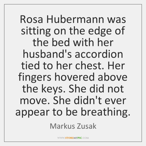 Rosa Hubermann was sitting on the edge of the bed with her ...
