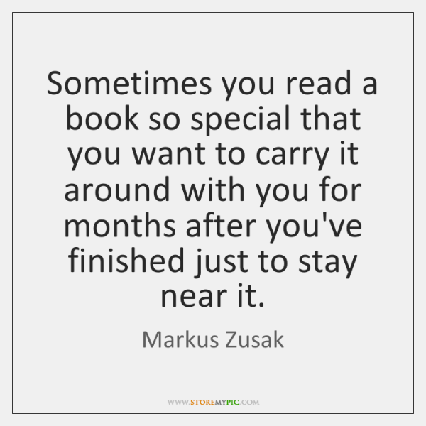 Sometimes you read a book so special that you want to carry ...