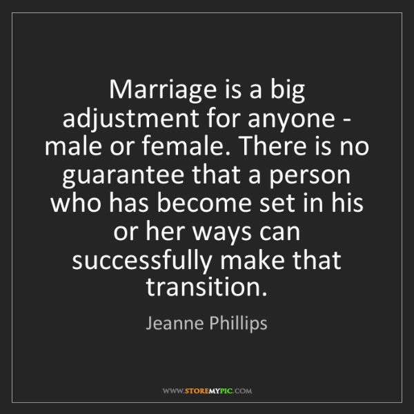 Jeanne Phillips: Marriage is a big adjustment for anyone - male or female....
