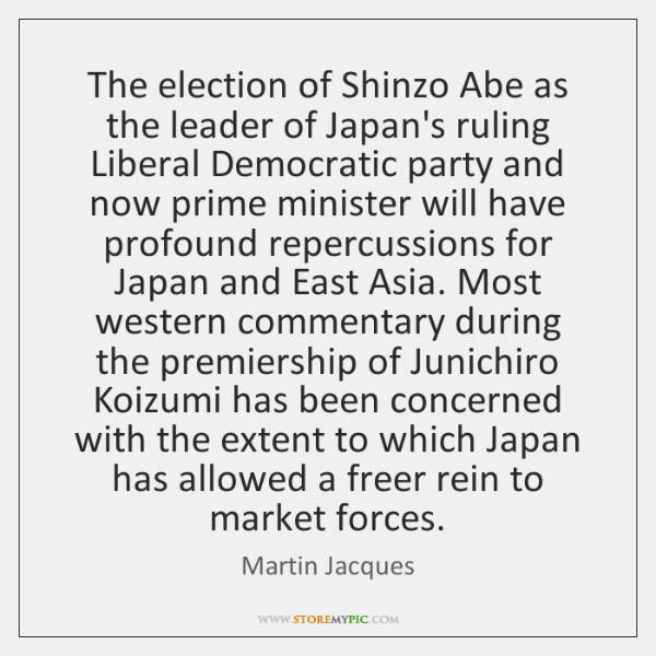 The election of Shinzo Abe as the leader of Japan's ruling Liberal ...