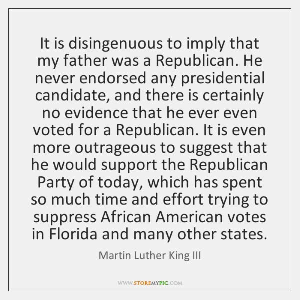 It is disingenuous to imply that my father was a Republican. He ...