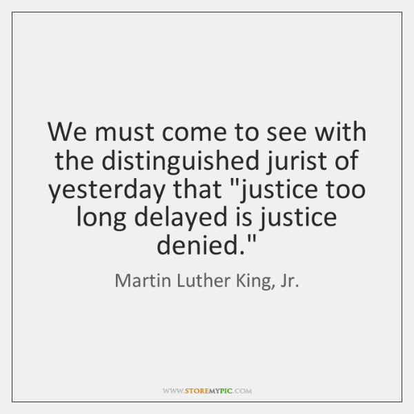 "We must come to see with the distinguished jurist of yesterday that ""..."