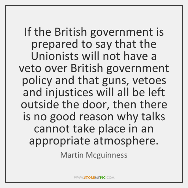 If the British government is prepared to say that the Unionists will ...