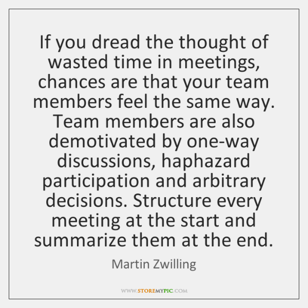 If you dread the thought of wasted time in meetings, chances are ...