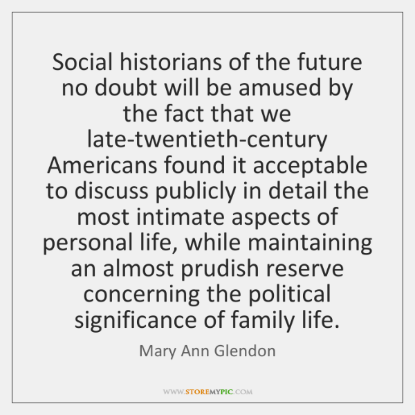 Social historians of the future no doubt will be amused by the ...