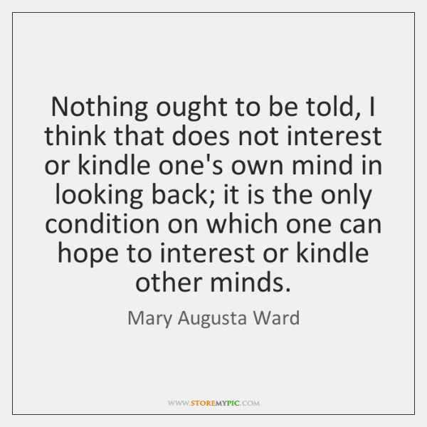 Nothing ought to be told, I think that does not interest or ...
