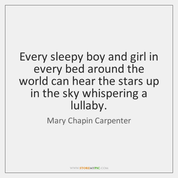 Every sleepy boy and girl in every bed around the world can ...
