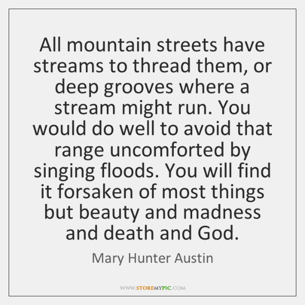 All mountain streets have streams to thread them, or deep grooves where ...