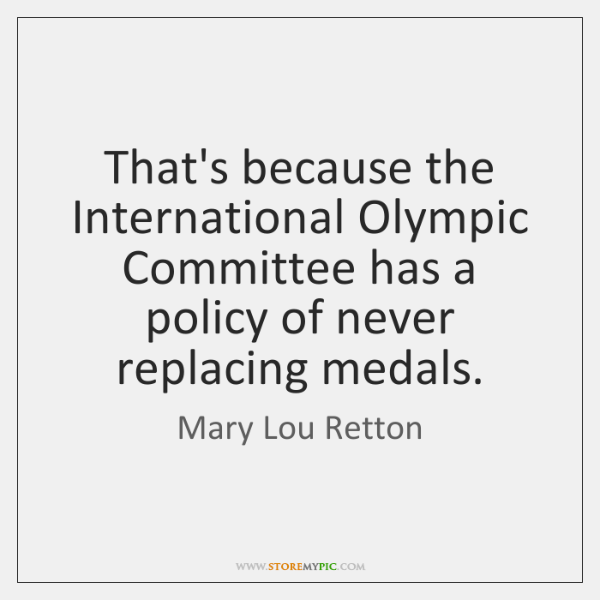 That's because the International Olympic Committee has a policy of never replacing ...