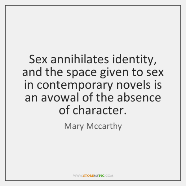 Sex annihilates identity, and the space given to sex in contemporary novels ...
