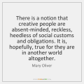 mary-oliver-there-is-a-notion-that-creative-people-quote-on-storemypic-5465e
