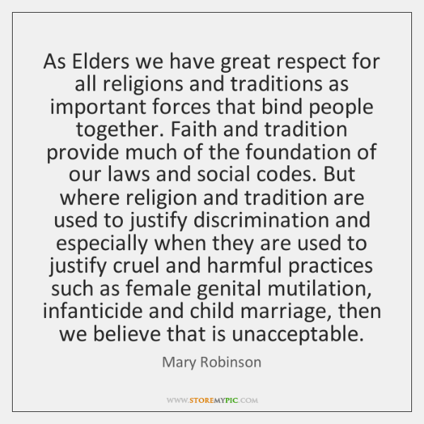 As Elders we have great respect for all religions and traditions as ...