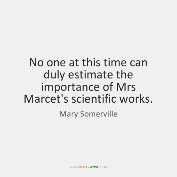 No one at this time can duly estimate the importance of Mrs ...