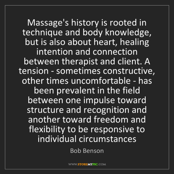 Bob Benson: Massage's history is rooted in technique and body knowledge,...
