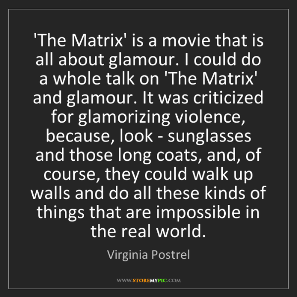 Virginia Postrel: 'The Matrix' is a movie that is all about glamour. I...