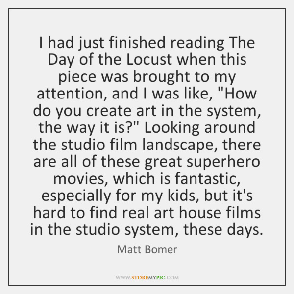 I had just finished reading The Day of the Locust when this ...