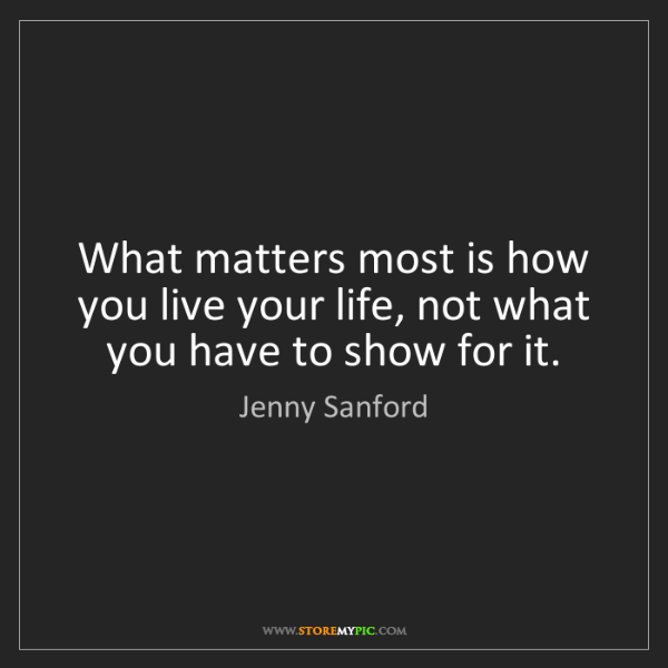 Jenny Sanford: What matters most is how you live your life, not what...