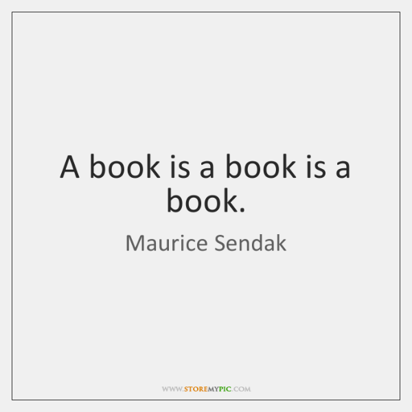 A book is a book is a book.