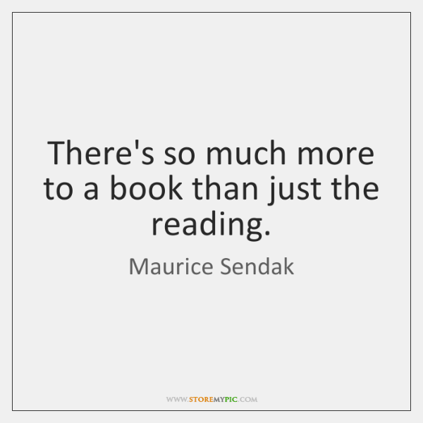 There's so much more to a book than just the reading.