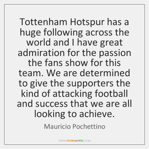 Tottenham Hotspur has a huge following across the world and I have ...