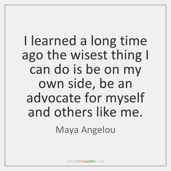 I learned a long time ago the wisest thing I can do ...