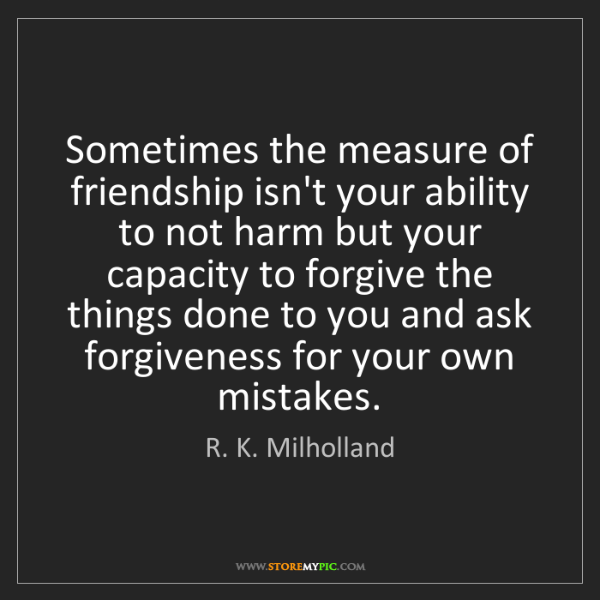 R. K. Milholland: Sometimes the measure of friendship isn't your ability...