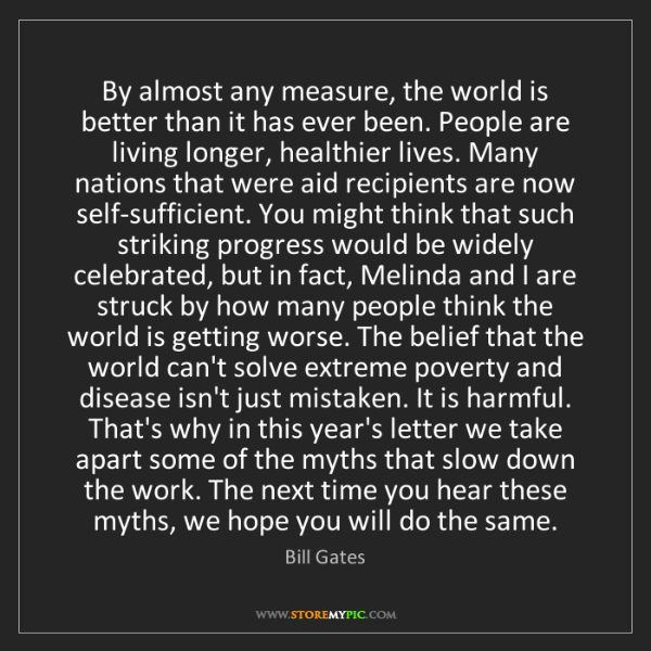 Bill Gates: By almost any measure, the world is better than it has...