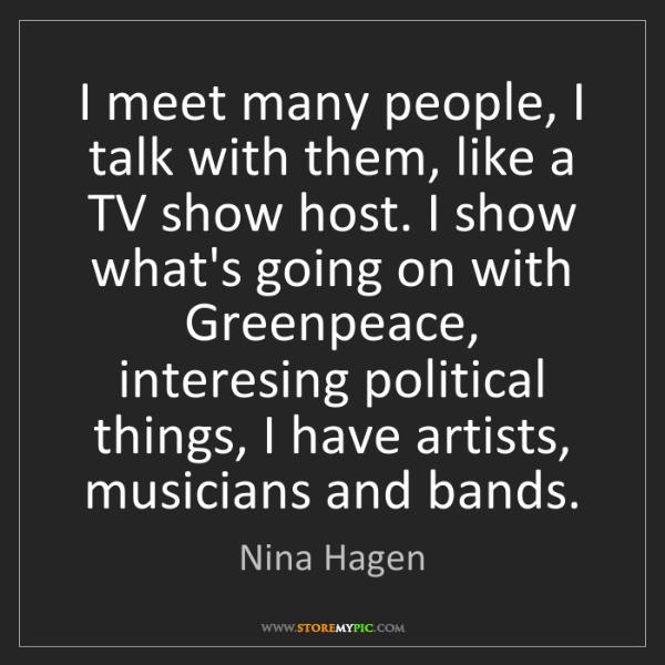 Nina Hagen: I meet many people, I talk with them, like a TV show...