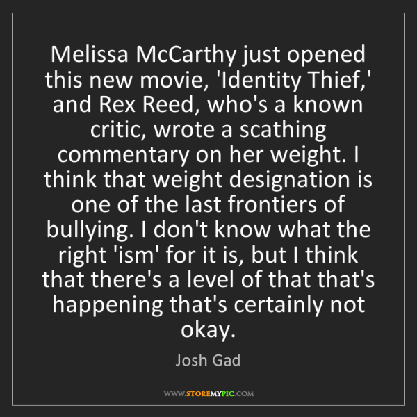 Josh Gad: Melissa McCarthy just opened this new movie, 'Identity...