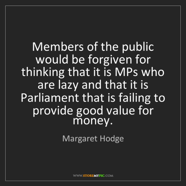 Margaret Hodge: Members of the public would be forgiven for thinking...