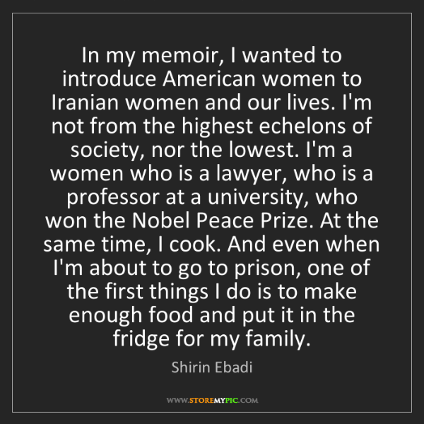 Shirin Ebadi: In my memoir, I wanted to introduce American women to...