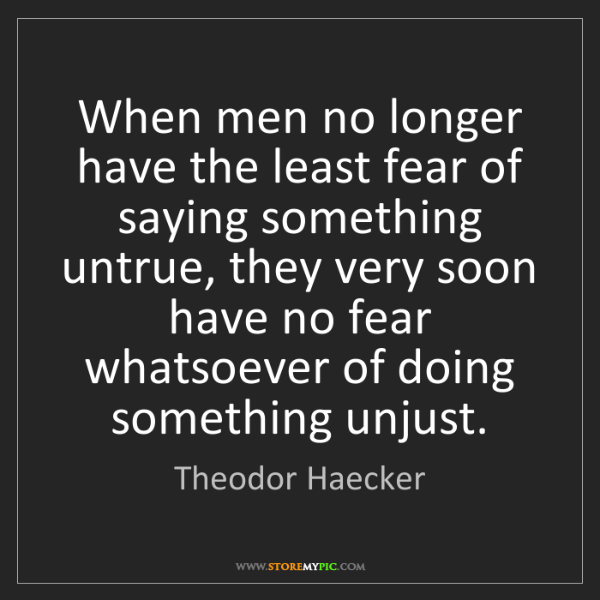 Theodor Haecker: When men no longer have the least fear of saying something...