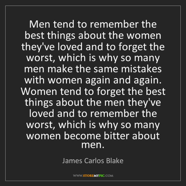 James Carlos Blake: Men tend to remember the best things about the women...
