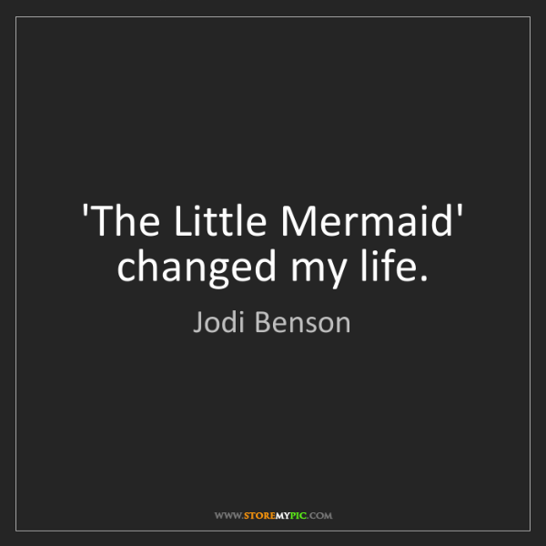 Jodi Benson: 'The Little Mermaid' changed my life.