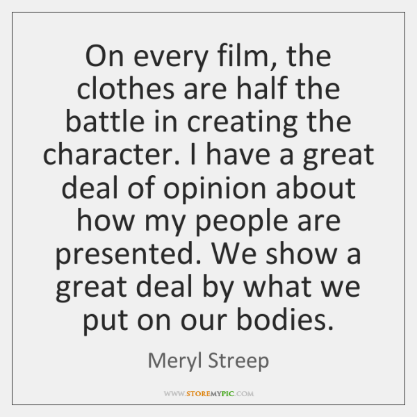 On every film, the clothes are half the battle in creating the ...