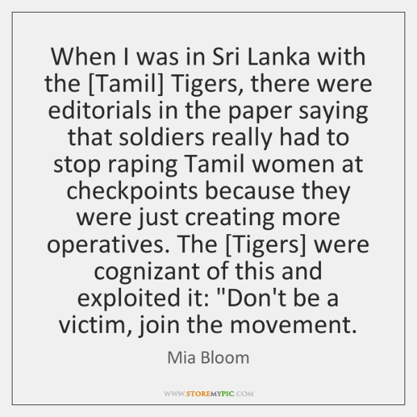 When I was in Sri Lanka with the [Tamil] Tigers, there were ...