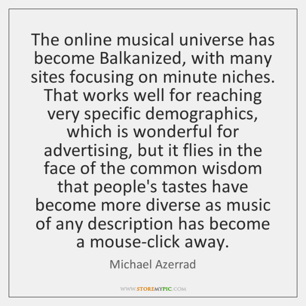 The online musical universe has become Balkanized, with many sites focusing on ...