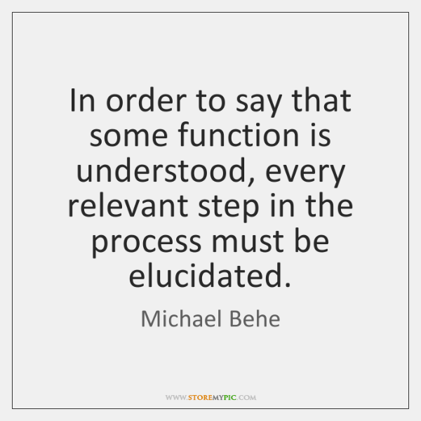 In order to say that some function is understood, every relevant step ...