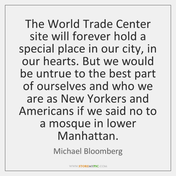 The World Trade Center site will forever hold a special place in ...