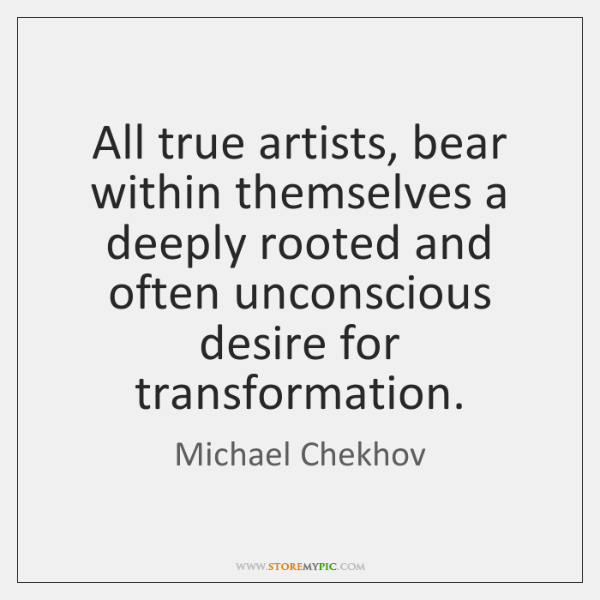 All true artists, bear within themselves a deeply rooted and often unconscious ...