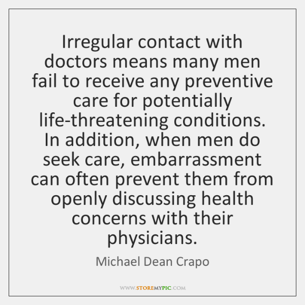 Irregular contact with doctors means many men fail to receive any preventive ...