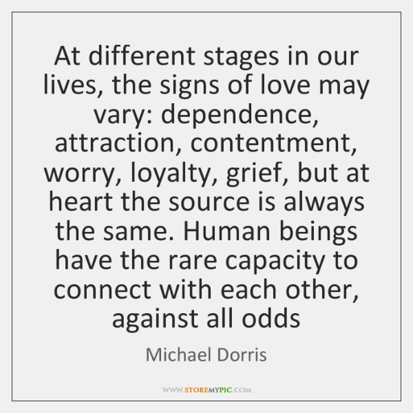At different stages in our lives, the signs of love may vary: ...