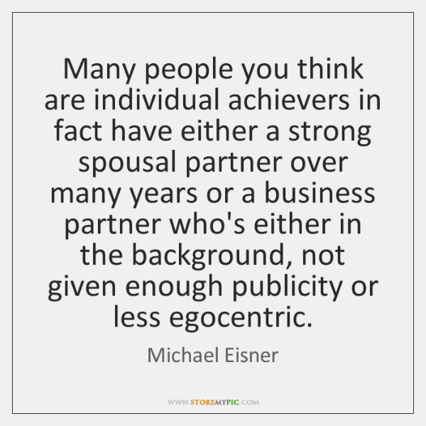 Many people you think are individual achievers in fact have either a ...