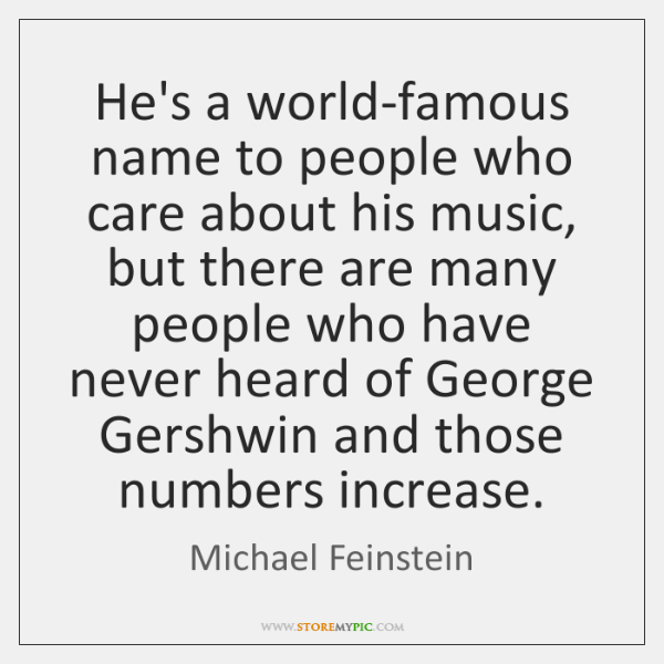He's a world-famous name to people who care about his music, but ...