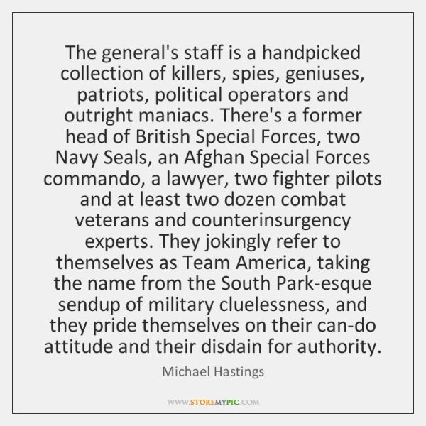 The general's staff is a handpicked collection of killers, spies, geniuses, patriots, ...